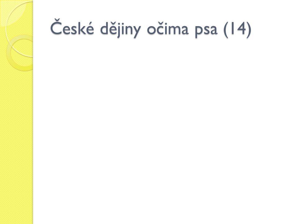 České dějiny očima psa (14)
