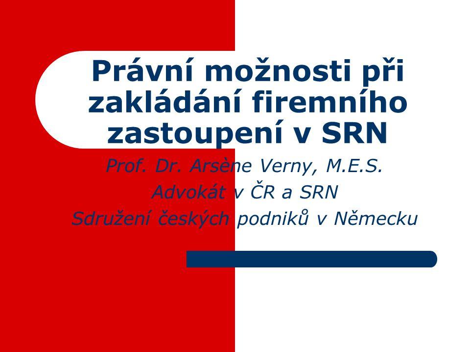 Právní možnosti při zakládání firemního zastoupení v SRN Prof.