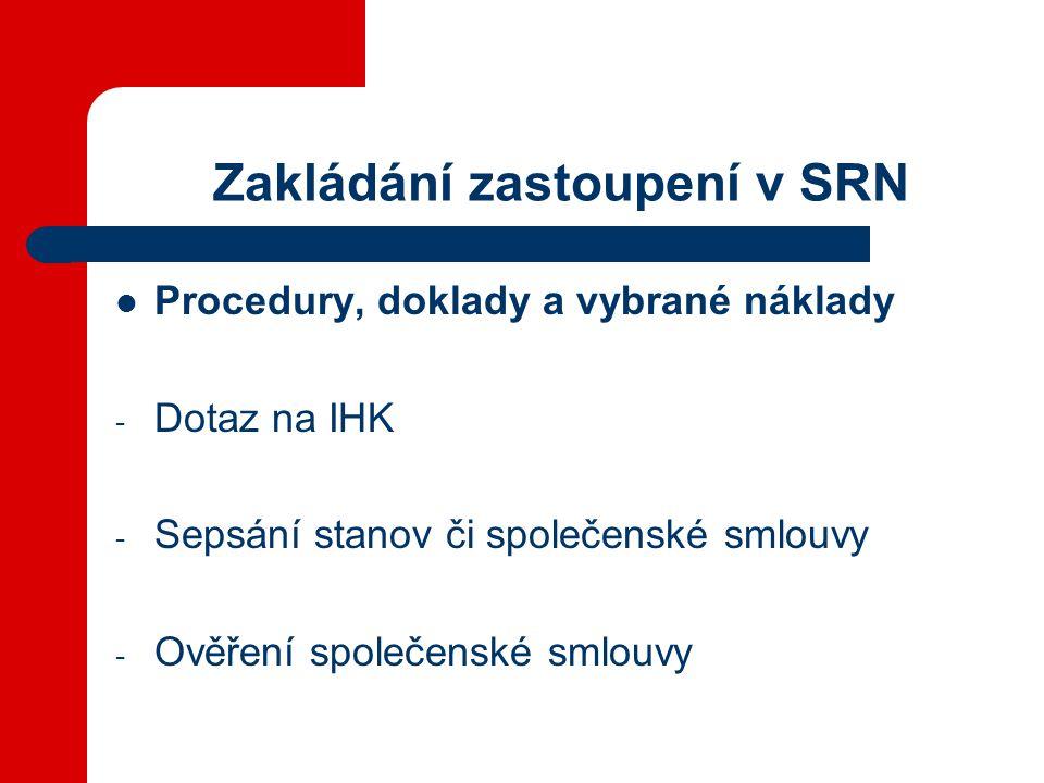 Zakládání zastoupení v SRN Procedury, doklady a vybrané náklady - Dotaz na IHK - Sepsání stanov či společenské smlouvy - Ověření společenské smlouvy