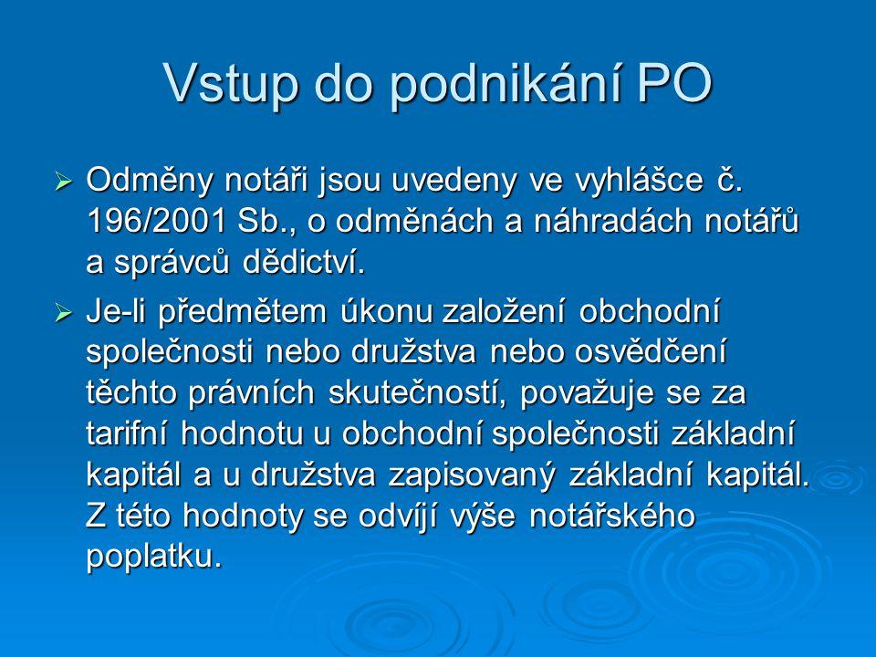 Vstup do podnikání PO  Odměny notáři jsou uvedeny ve vyhlášce č.