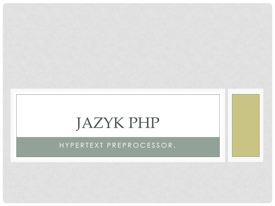HYPERTEXT PREPROCESSOR. JAZYK PHP