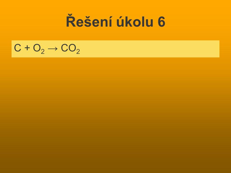 Řešení úkolu 6 C + O 2 → CO 2