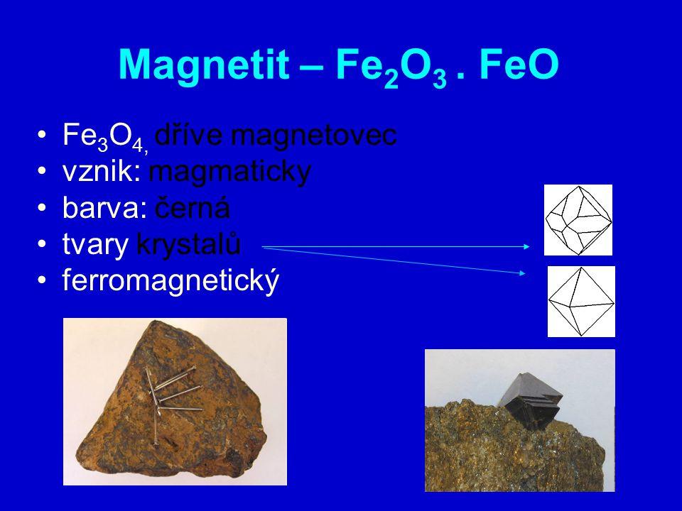 Magnetit – Fe 2 O 3.