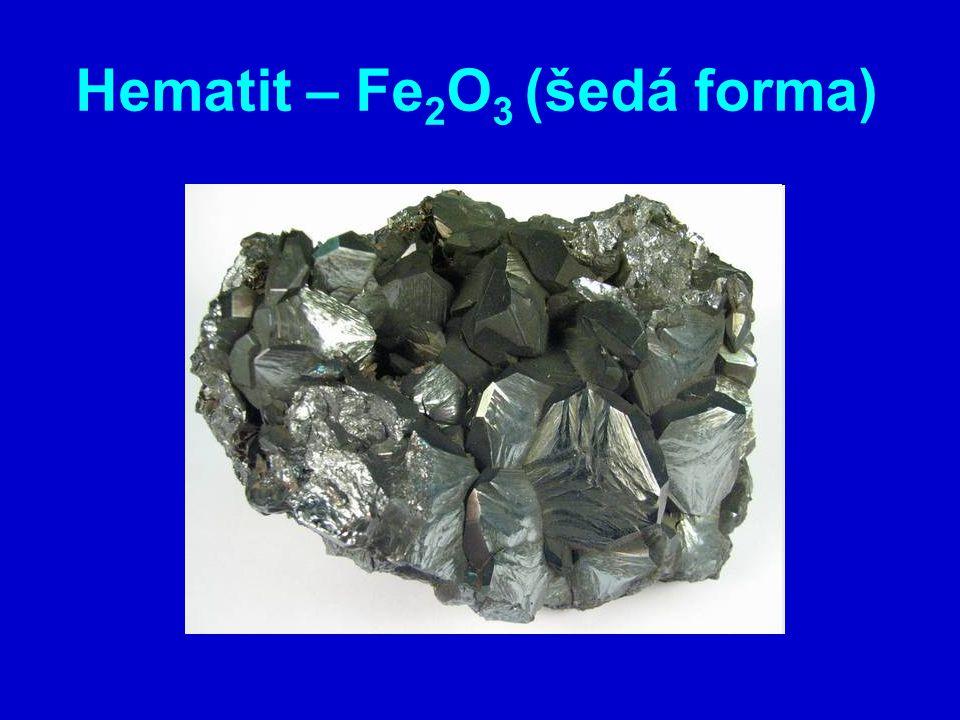 Hematit – Fe 2 O 3 (šedá forma)