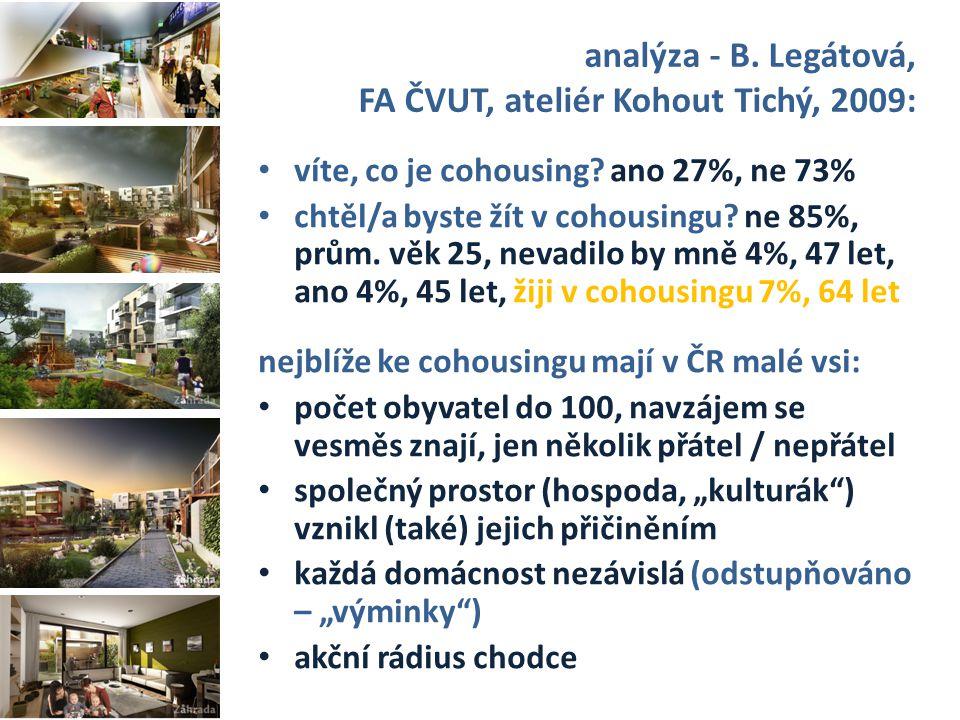 """závěry průzkumu Legátové: pro českou mentalitu cohousing neatraktivní - leda s výhradami - """"např."""