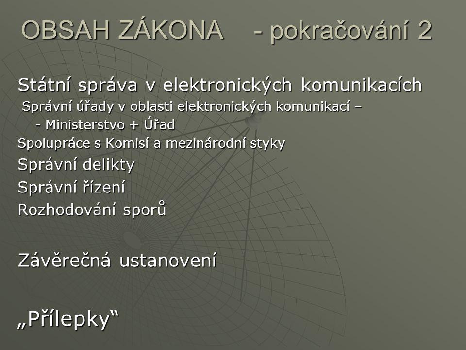 OBSAH ZÁKONA- pokračování 2 Státní správa v elektronických komunikacích Správní úřady v oblasti elektronických komunikací – Správní úřady v oblasti el