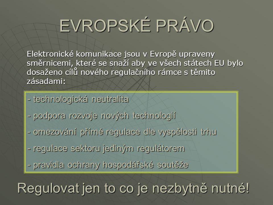 Směrnice o elektronických komunikací  Rámcová – definuje pojmy  Přístupová – propojování sítí  Autorizační – harmonizuje schvalovací procedury, poplatky apod.