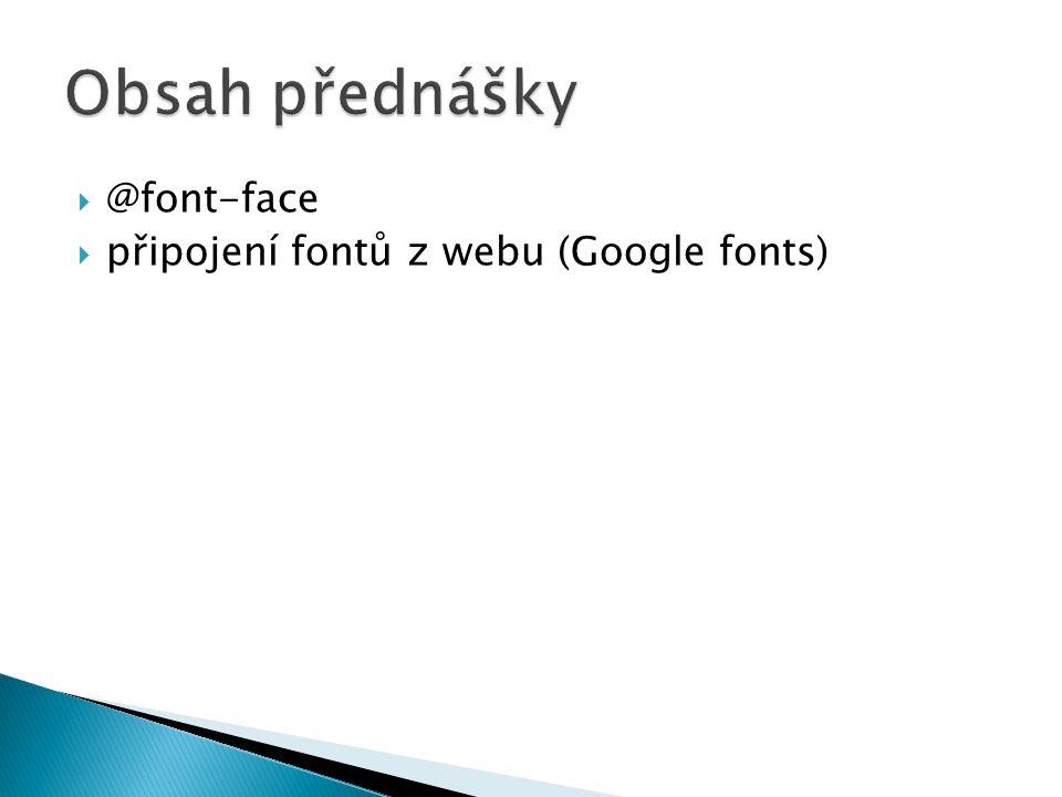  @font-face  připojení fontů z webu (Google fonts)