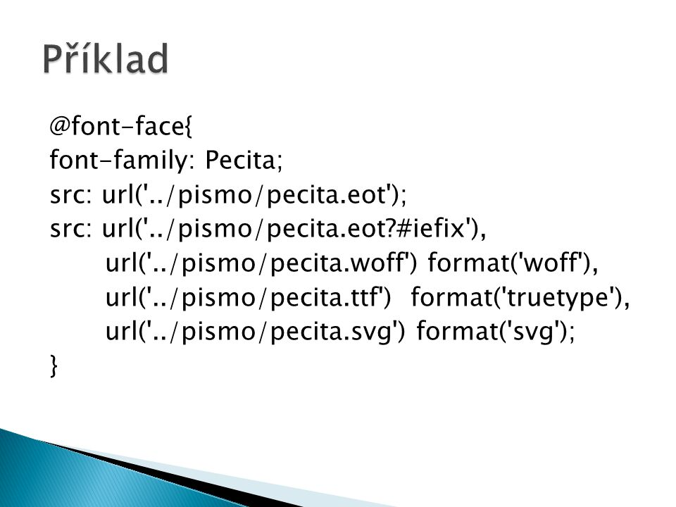 @font-face{ font-family: Pecita; src: url('../pismo/pecita.eot'); src: url('../pismo/pecita.eot?#iefix'), url('../pismo/pecita.woff') format('woff'),