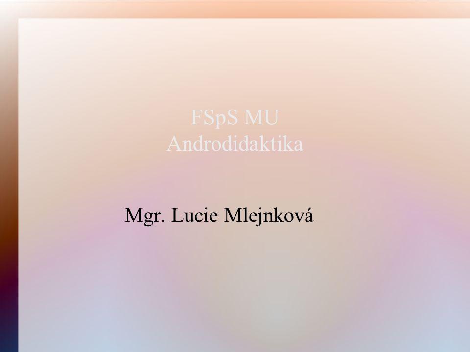 FSpS MU Androdidaktika Mgr. Lucie Mlejnková