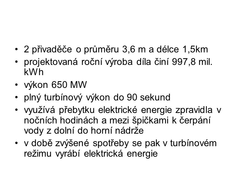 2 přivaděče o průměru 3,6 m a délce 1,5km projektovaná roční výroba díla činí 997,8 mil.