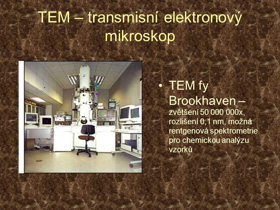 TEM – transmisní elektronový mikroskop TEM fy Brookhaven – zvětšení 50 000 000x, rozlišení 0,1 nm, možná rentgenová spektrometrie pro chemickou analýzu vzorků