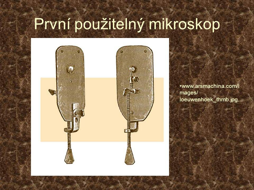 První použitelný mikroskop www.arsmachina.com/i mages/ loeuwenhoek_thmb.jpg.