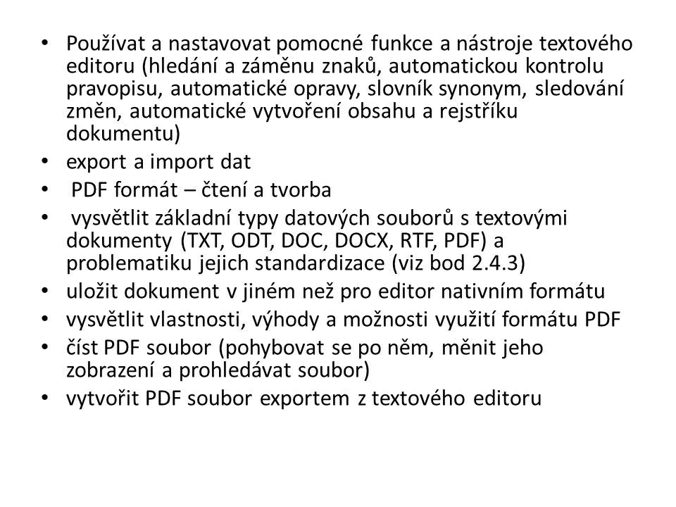 Používat a nastavovat pomocné funkce a nástroje textového editoru (hledání a záměnu znaků, automatickou kontrolu pravopisu, automatické opravy, slovní