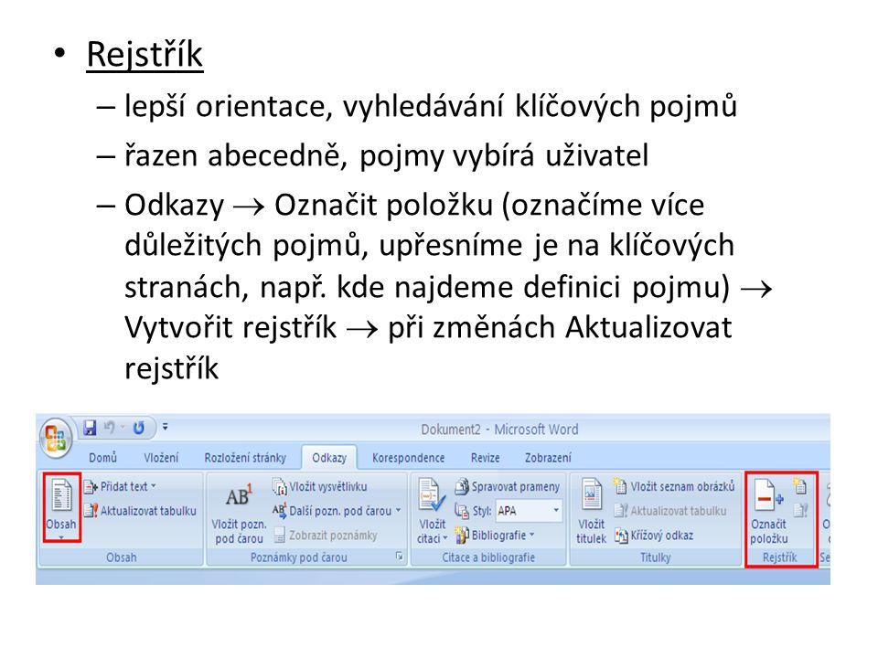 Rejstřík – lepší orientace, vyhledávání klíčových pojmů – řazen abecedně, pojmy vybírá uživatel – Odkazy  Označit položku (označíme více důležitých p