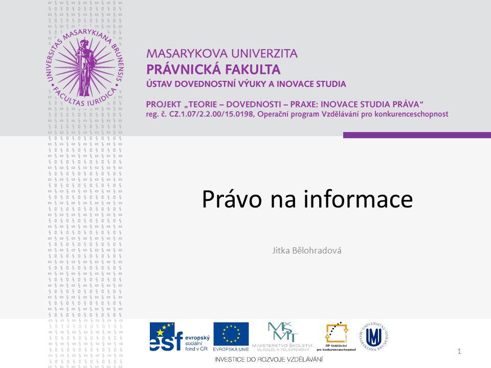 1 Právo na informace Jitka Bělohradová