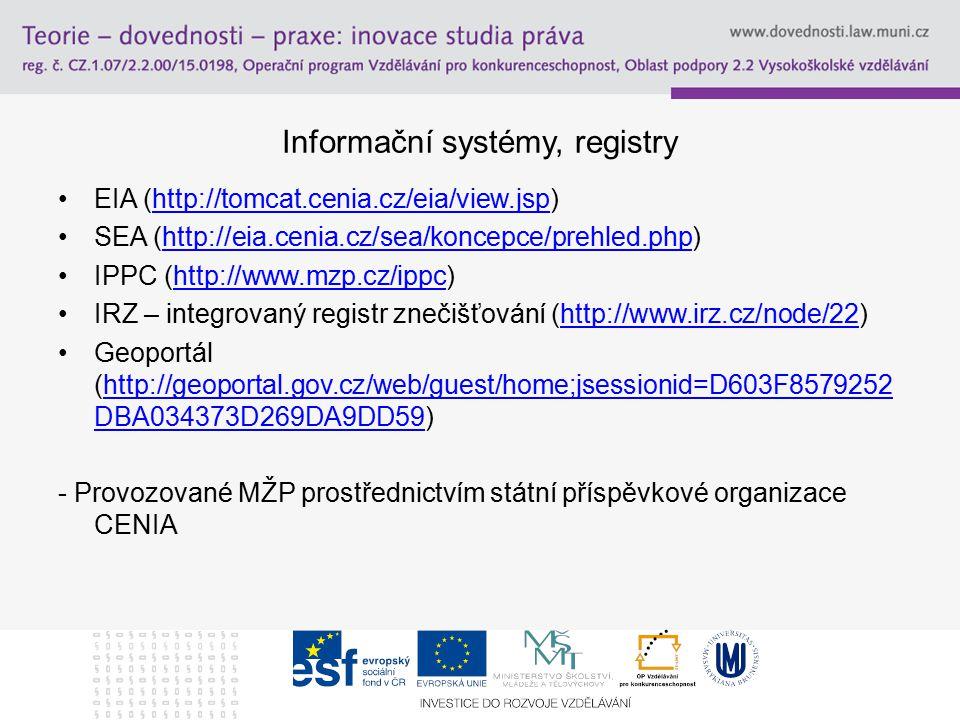 Informační systémy, registry EIA (http://tomcat.cenia.cz/eia/view.jsp)http://tomcat.cenia.cz/eia/view.jsp SEA (http://eia.cenia.cz/sea/koncepce/prehle