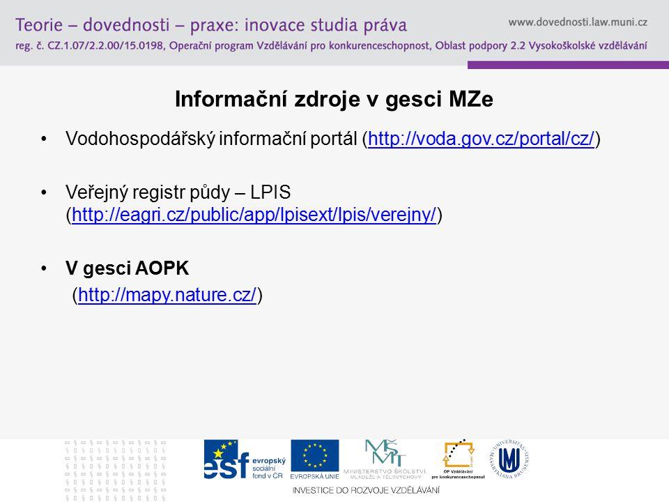 Informační zdroje v gesci MZe Vodohospodářský informační portál (http://voda.gov.cz/portal/cz/)http://voda.gov.cz/portal/cz/ Veřejný registr půdy – LP