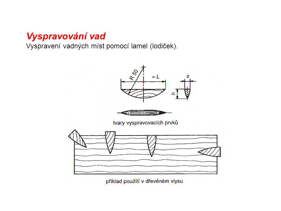 Vyspravování vad Vyspravení vadných míst pomocí lamel (lodiček).