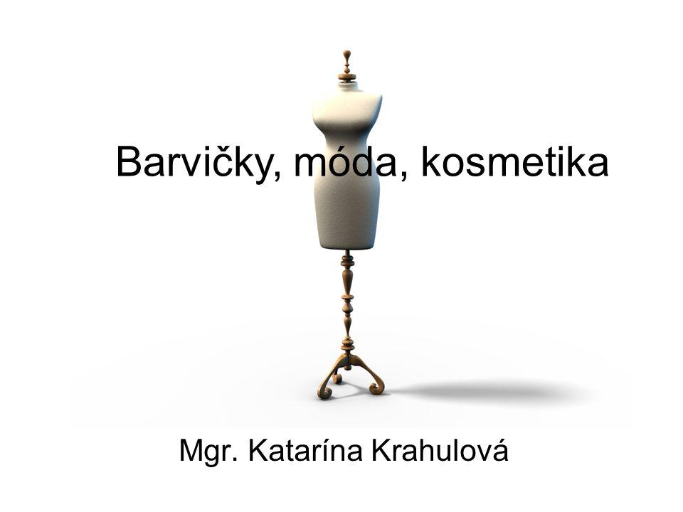 Mgr. Katarína Krahulová Barvičky, móda, kosmetika