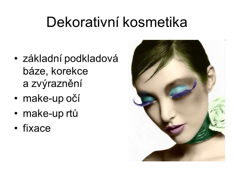 Dekorativní kosmetika základní podkladová báze, korekce a zvýraznění make-up očí make-up rtů fixace