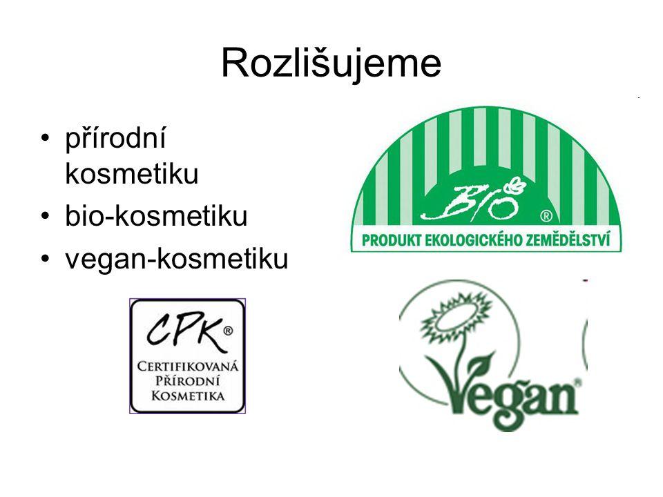 Rozlišujeme přírodní kosmetiku bio-kosmetiku vegan-kosmetiku