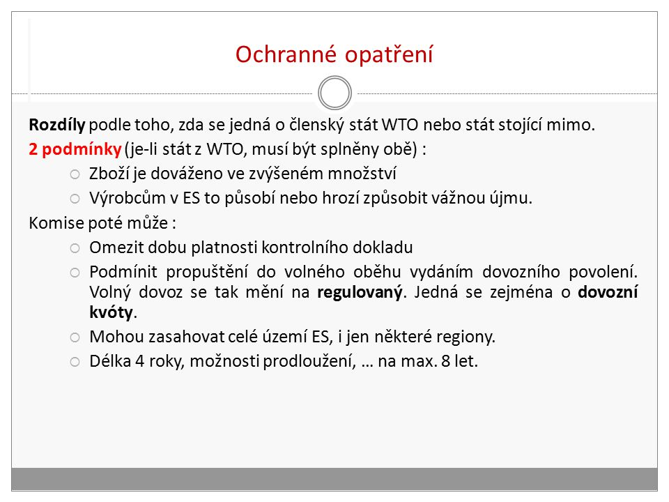 Ochranné opatření Rozdíly podle toho, zda se jedná o členský stát WTO nebo stát stojící mimo.