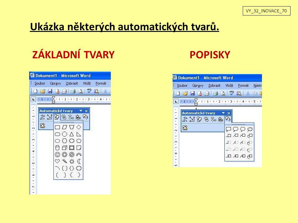 VY_32_INOVACE_70 Ukázka některých automatických tvarů. ZÁKLADNÍ TVARYPOPISKY