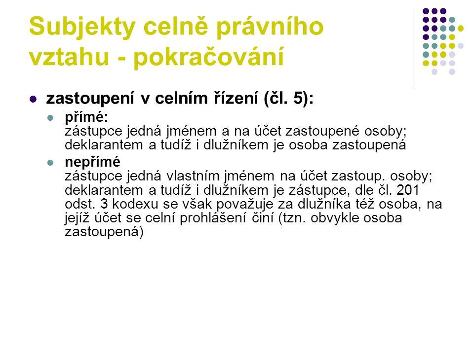Subjekty celně právního vztahu - pokračování zastoupení v celním řízení (čl.