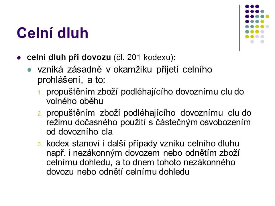 Celní dluh celní dluh při dovozu (čl.