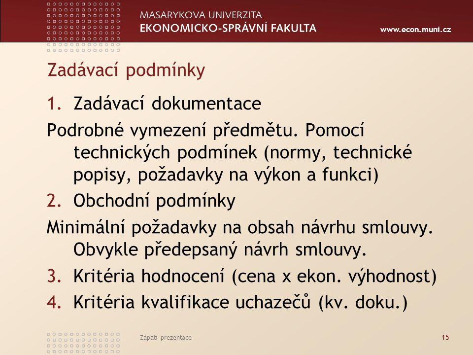 www.econ.muni.cz Zadávací podmínky 1.Zadávací dokumentace Podrobné vymezení předmětu.