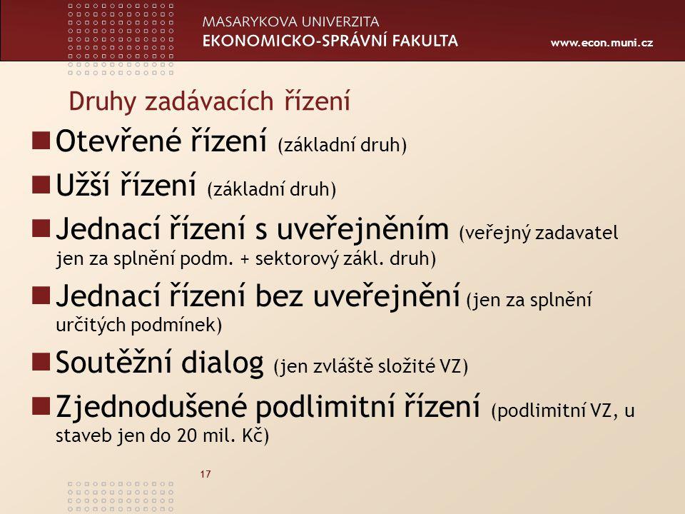www.econ.muni.cz 17 Druhy zadávacích řízení Otevřené řízení (základní druh) Užší řízení (základní druh) Jednací řízení s uveřejněním (veřejný zadavatel jen za splnění podm.