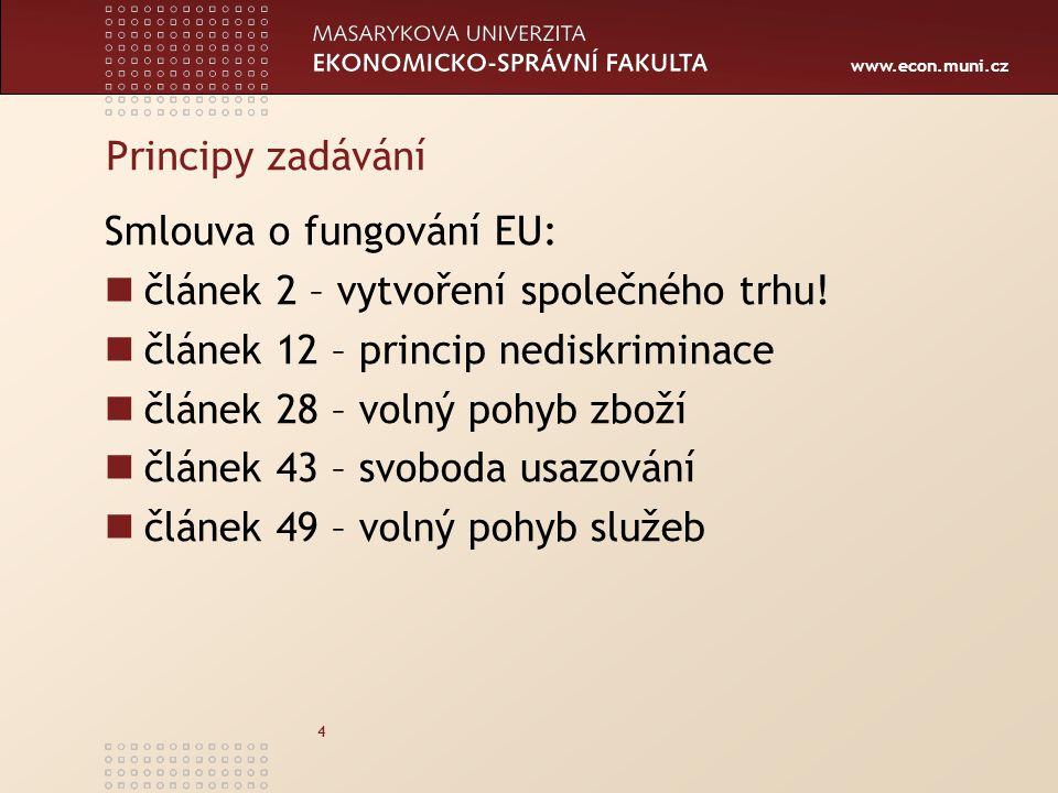www.econ.muni.cz 25 Zdroje www.uohs.czwww.uohs.cz web UOHS www.portal-vz.czwww.portal-vz.cz (info MMR ČR) http://info.vestnikverejnychzakazek.czhttp://info.vestnikverejnychzakazek.cz (Věstník VZ - uveřejňovací místo ČR) http://ted.europa.euhttp://ted.europa.eu (uveř.