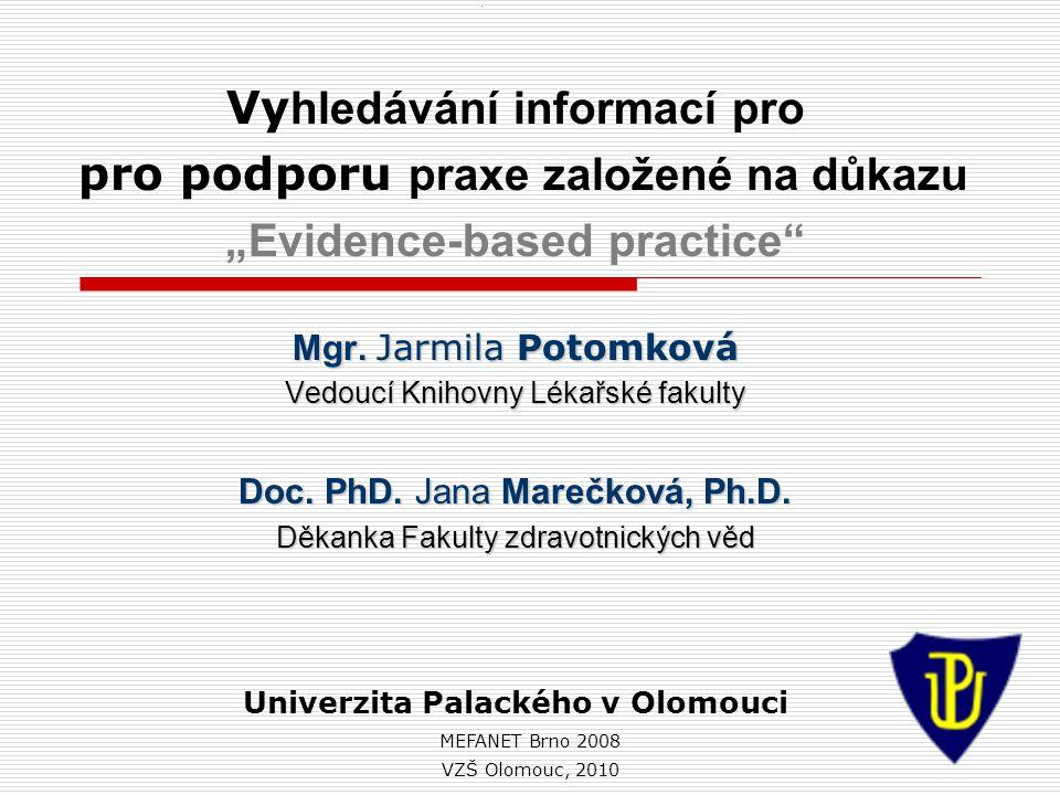"""MEFANET Brno 2008 Vy hledávání informací pro pro podporu praxe založené na důkazu """"Evidence-based practice Mgr."""