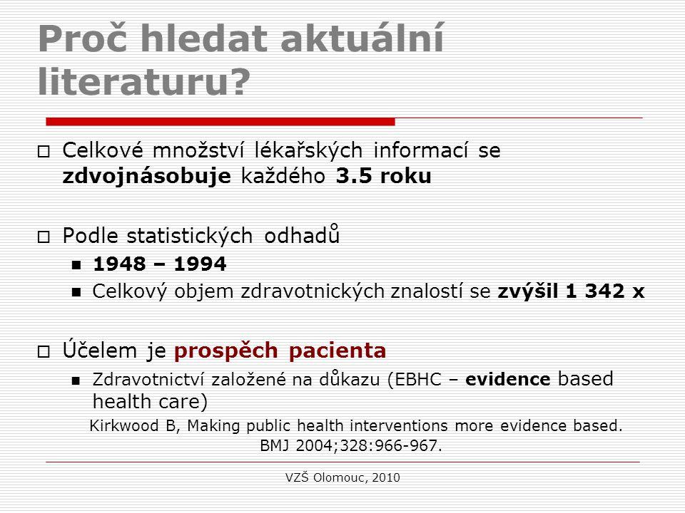 Krok 4 : Zobrazení výsledků Práce se záznamy  Citace časopiseckého článku  Citace + abstrakt  Citace + abstrakt + klíčová slova (deskriptory MeSH)  Plný text článku – LinkOut Závisí na přístupových právech online  Označení záznamu Send to  File (uložení)  E-mail: jarmila.potomkova@upol.cz VZŠ Olomouc, 2010