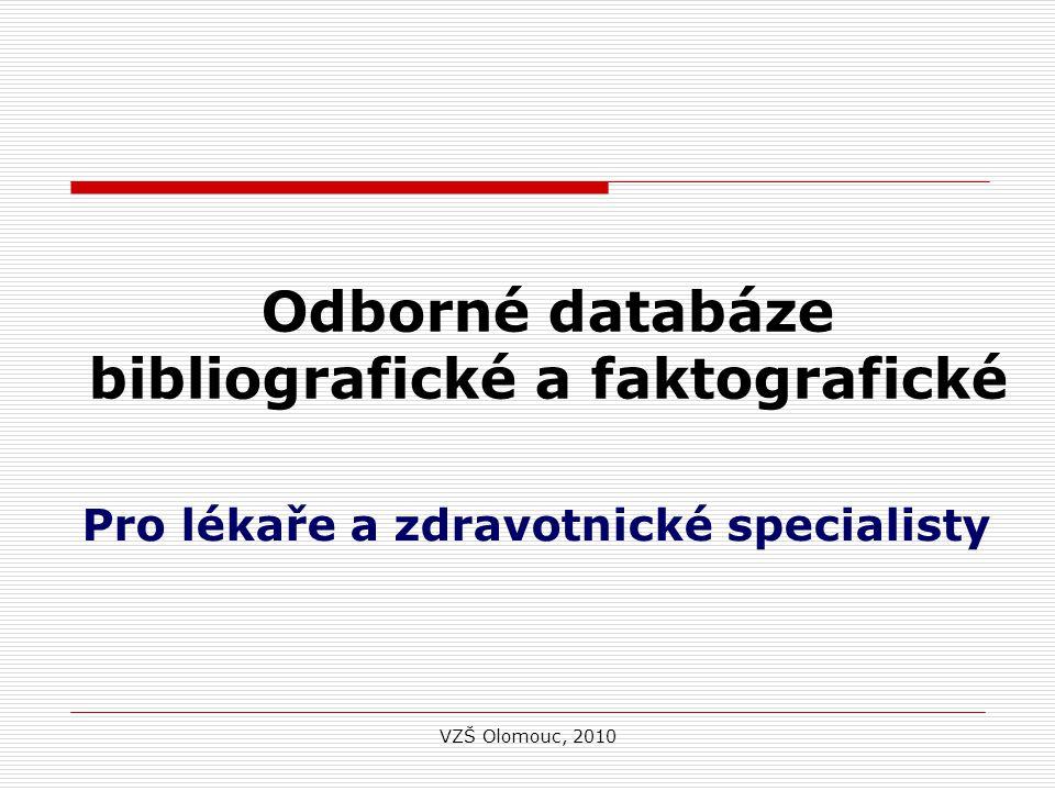 Odborné databáze bibliografické a faktografické Pro lékaře a zdravotnické specialisty VZŠ Olomouc, 2010
