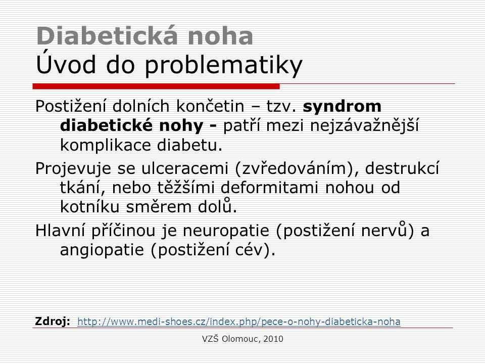 Terminologie Č - A  diabetická noha diabetic foot  prevence, profylaxe, edukace prevention, prophylaxis, education  amputace amputation VZŠ Olomouc, 2010