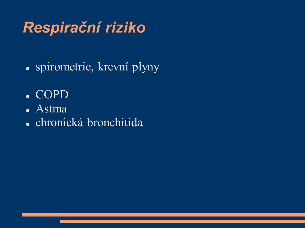 Respirační riziko spirometrie, krevní plyny COPD Astma chronická bronchitida