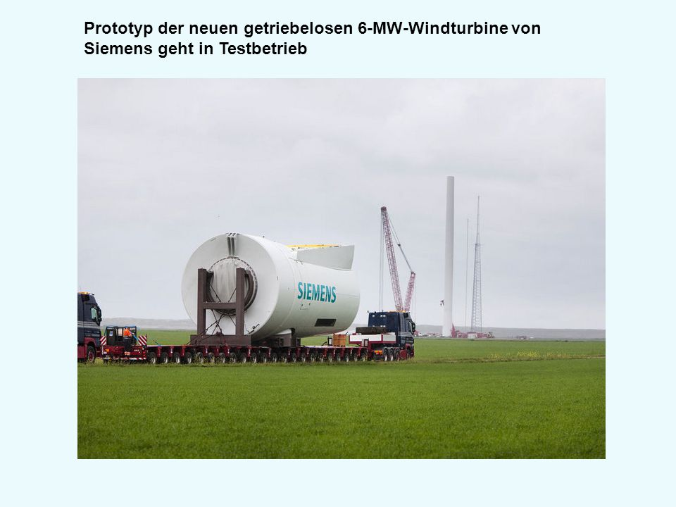 Prototyp der neuen getriebelosen 6-MW-Windturbine von Siemens geht in Testbetrieb