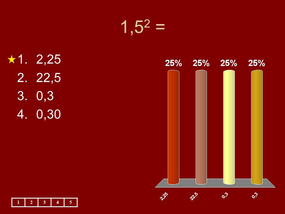 1,5 2 = 12345 1.2,25 2.22,5 3.0,3 4.0,30