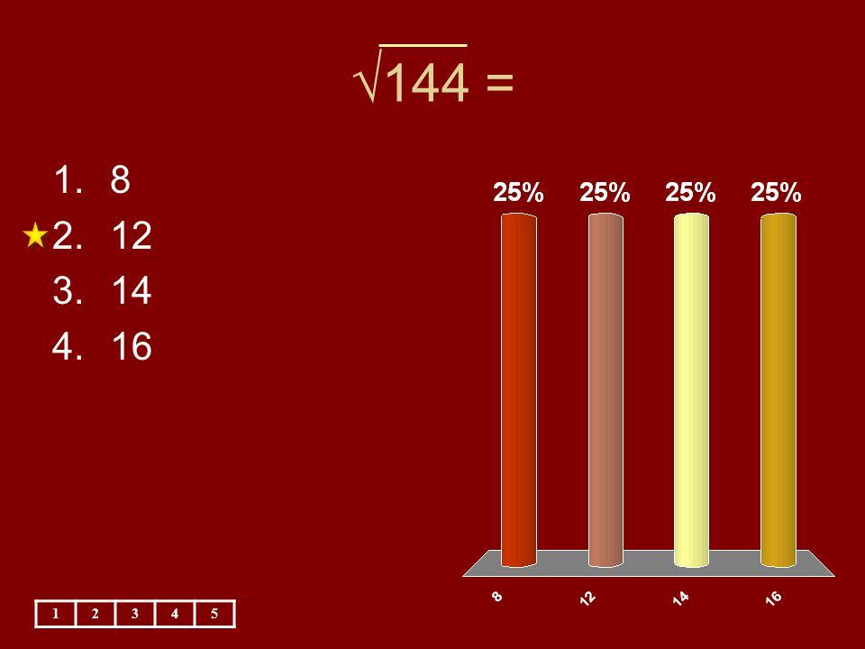 √ 144 = 1.8 2.12 3.14 4.16 12345