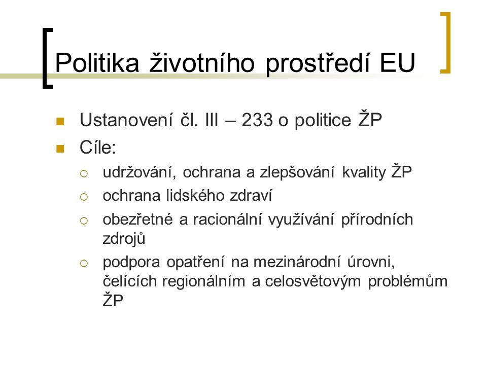 Historie politiky ŽP EU Hlavními body vývoje ochrany životního prostředí v rámci EU jsou: 1959 – první norma týkající se ŽP - směrnice 59/221/Euratom o ochraně pracovníků proti ionizujícímu záření 1972 – koná se mezinárodní konference o ŽP ve Stockholmu, 1973 – vytvoření první sekce Evropské komise, která se specializuje na ochranu ŽP + přijetí prvního akčního plánu pro ochranu životního prostředí 1980 – Evropský soudní dvůr potvrdil, že je možné přijímat evropské závazné normy o ochraně ŽP v rámci regulace vnitřního trhu 1981 – v rámci Evropské komise zřízeno samostatné generální ředitelství pro ŽP 1984 – zřízen první zvláštní fond pro ochranu ŽP na evropské úrovni 1987 – Jednotný evropský akt (Single European Act) vytváří zvláštní politiku ochrany životního prostředí 1992 – Maastrichtská smlouva zavádí princip, že při přijímání a provádění všech politik ES se musí přihlížet k dopadům na životní prostředí 1994 – je zřízen Kohezní fond (Fond soudržnosti), který mj.