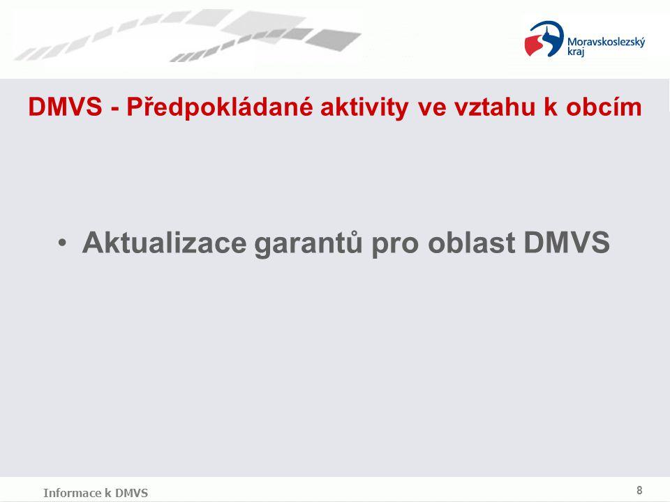DMVS - Předpokládané aktivity ve vztahu k obcím Aktualizace garantů pro oblast DMVS 8 Informace k DMVS