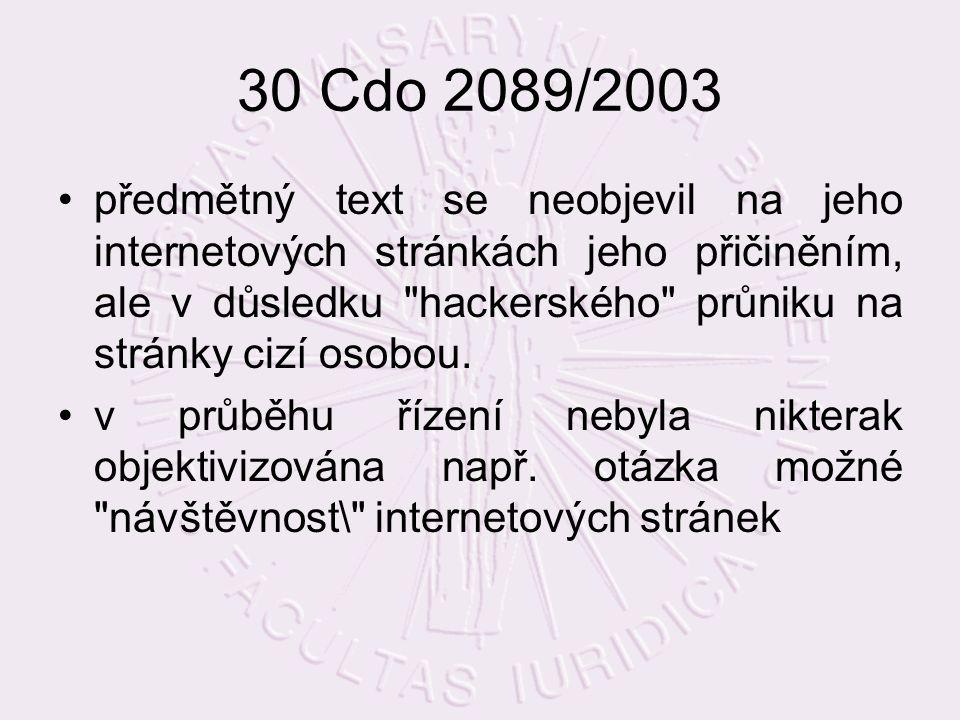 30 Cdo 2089/2003 předmětný text se neobjevil na jeho internetových stránkách jeho přičiněním, ale v důsledku hackerského průniku na stránky cizí osobou.