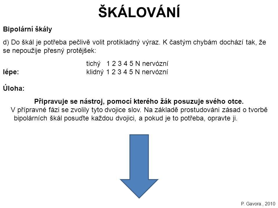 125 Bipolární škály d) Do škál je potřeba pečlivě volit protikladný výraz.