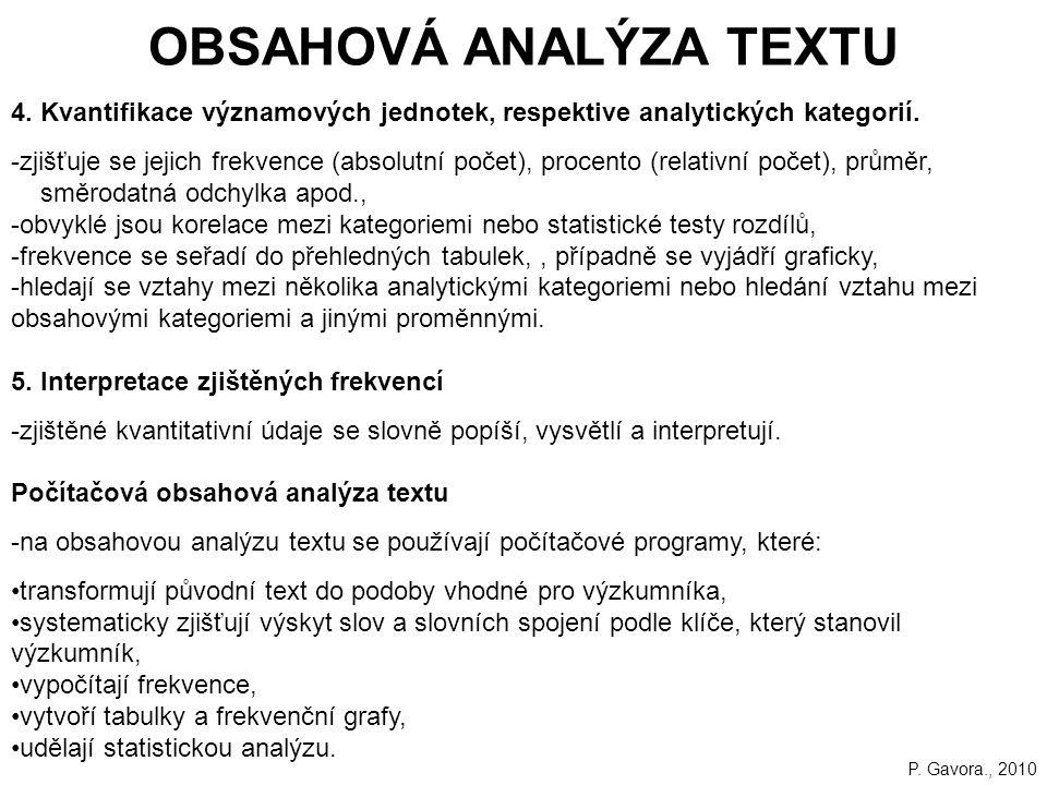 176 OBSAHOVÁ ANALÝZA TEXTU 4.Kvantifikace významových jednotek, respektive analytických kategorií.