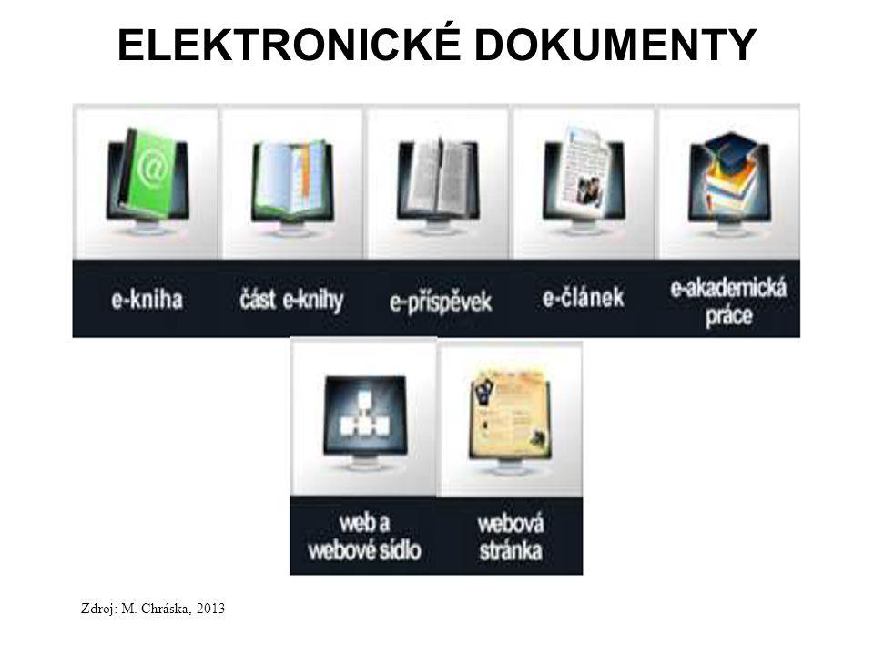 21 ELEKTRONICKÉ DOKUMENTY Zdroj: M. Chráska, 2013