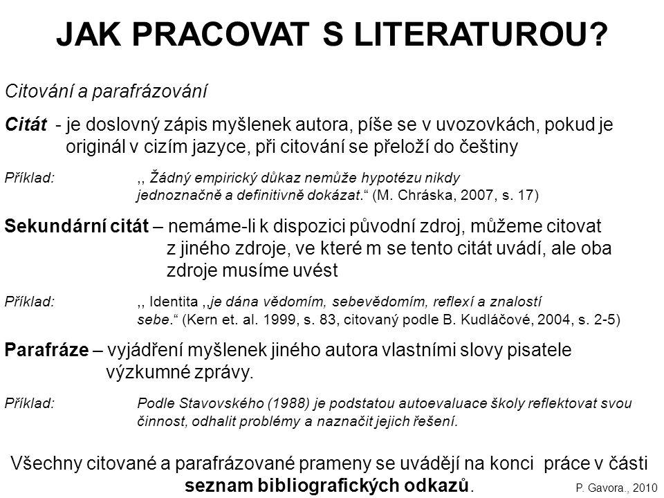 22 JAK PRACOVAT S LITERATUROU.