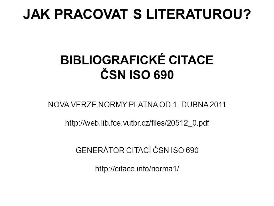JAK PRACOVAT S LITERATUROU.BIBLIOGRAFICKÉ CITACE ČSN ISO 690 NOVA VERZE NORMY PLATNA OD 1.
