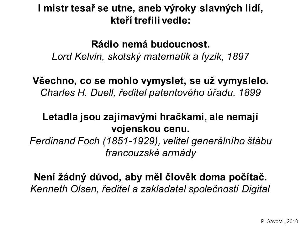 52 I mistr tesař se utne, aneb výroky slavných lidí, kteří trefili vedle: Rádio nemá budoucnost.